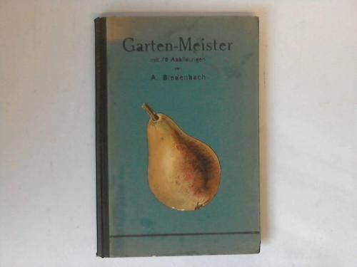 Garten-Meister - Werktag und Gärtnerprüfungen mit 70 Abbildungen nach Original-Photographien