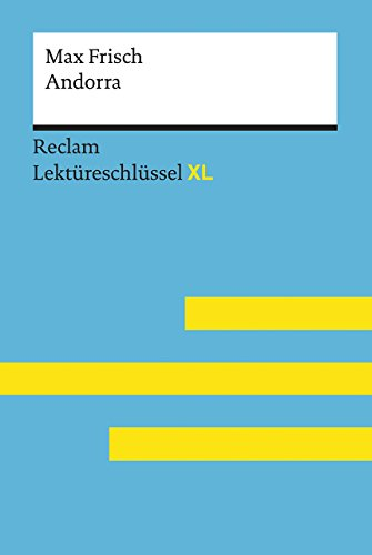 Andorra von Max Frisch: Lektüreschlüssel mit Inhaltsangabe, Interpretation, Prüfungsaufgaben mit Lösungen, Lernglossar. (Reclam Lektüreschlüssel XL)