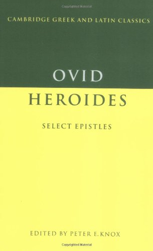 Ovid: Heroides Select Letters (Cambridge Greek and Latin...