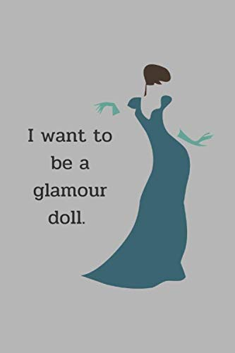 I want to be a glamour doll.: Doll house journal : Lined Notebook Journal, 110 Pages, 6 x 9 inches