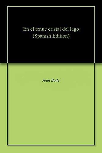 En el tenue cristal del lago (Spanish Edition)