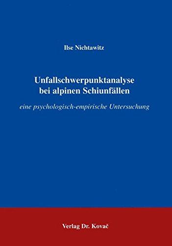 Schwerpunktanalyse bei alpinen Schiunfällen . (Schriften zur Sportwissenschaft)