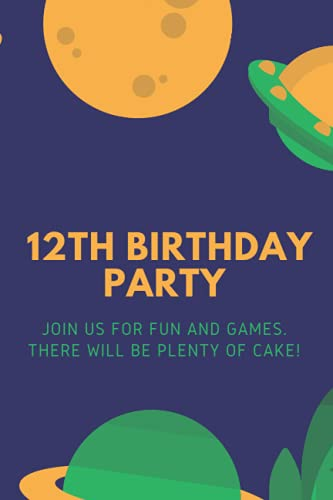 12th Birthday Party Join us for fun and games. There will be plenty of cake!: 6 x 9 in (15.24 x 22.86 cm) 110 Pages