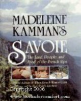 Madeleine Kamman's Savoie: The Land, People, and Food of the French Alps 0689119690 Book Cover