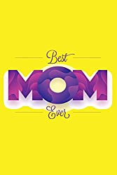 Best Mom Ever: Squared Graphing Paper Blank, Size 6x9, 140 Page, Teacher, Office, Student, Kids, Mother