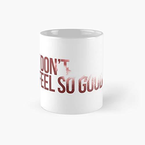 I Don't Feel So Good Classic Mug | Best Gift Funny Coffee Mugs 11 Oz