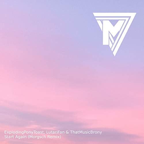 ExplodingPonyToast, LutariFan, ThatMusicBrony & Morgsch