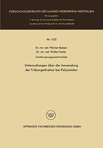 Untersuchungen über die Anwendung der Trübungstitration bei Polyamiden (Forschungsberichte des Landes Nordrhein-Westfalen, 1132, Band 1132)