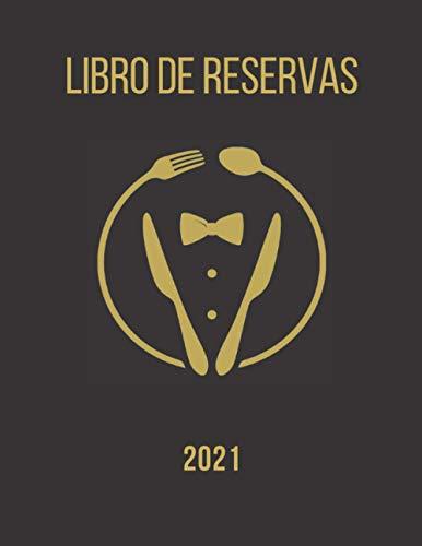 Libro de reservas 2021: Calendario de reservas para restaurantes 2021 por 1 año completo ( 1 de enero – 31 de Diciembre), 400 páginas |1 página = 1 día| Formato grande A4 21,59 × 27.94 cm