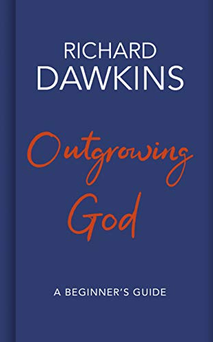 Outgrowing God: A Beginner's Guide (English Edition)