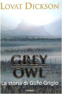 Grey Owl. La storia di Gufo Grigio