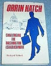 Orrin Hatch Challenging the Washington Establishment