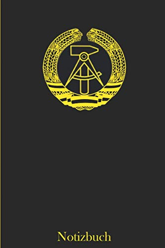 DDR Deutsche Demokratische Republik Notizbuch   Ostdeutschland mit DDR-Wappen   A5, 120 Seiten, liniert: Buch DDR Notizen für Nostalgiker und Oststalgiker Schwarz Gold