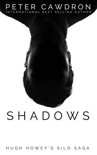 Shadows (Silo Saga) Kindle Edition by Peter Cawdron  (Author)