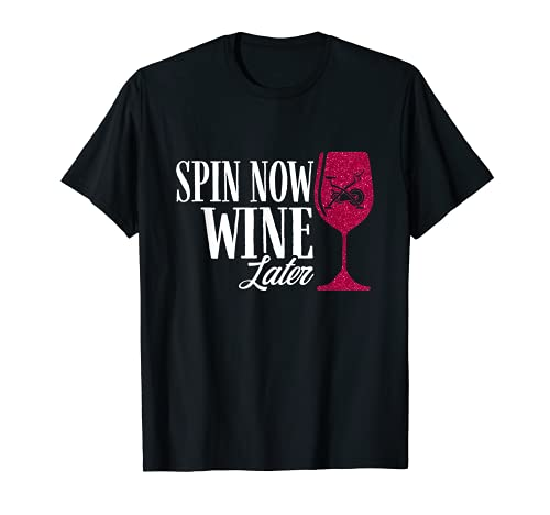 Spin Now Wine más tarde Spinning Instructor Clase Broma Camiseta