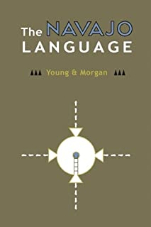 The Navajo Language: The Elements of Navajo Grammar with a Dictionary in Two Parts Containing Basic Vocabularies of Navajo...