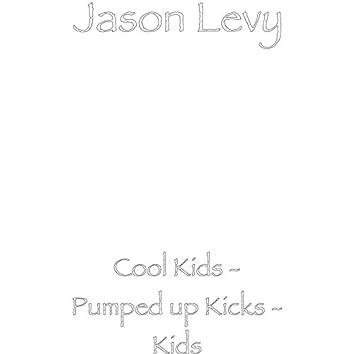 Cool Kids / Pumped up Kicks / Kids