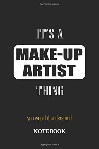 It's a Make-Up Artist thing, you wouldn't understand Notebook: 6x9 inches - 110 graph paper, quad ruled, squared, grid paper pages • Greatest Passionate working Job Journal • Gift, Present Idea