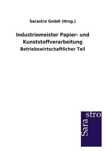 Industriemeister Papier- und Kunststoffverarbeitung: Betriebswirtschaftlicher Teil
