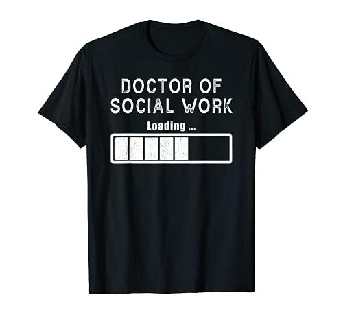 Doctor of Social Work Degree Loading Social Work Student DSW T-Shirt