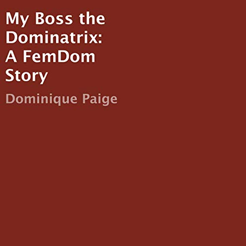 My Boss the Dominatrix: A FemDom Story cover art
