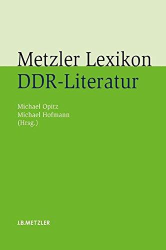 Metzler Lexikon DDR-Literatur: Autoren - Institutionen - Debatten