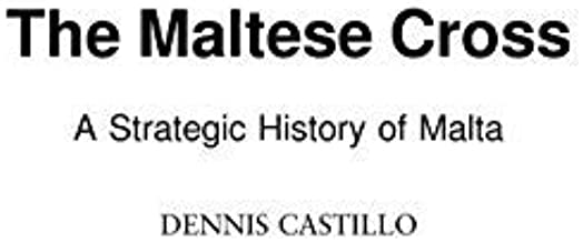 Maltese Cross, The: A Strategic History of Malta (Contributions in Military Studies Book 229) (English Edition)