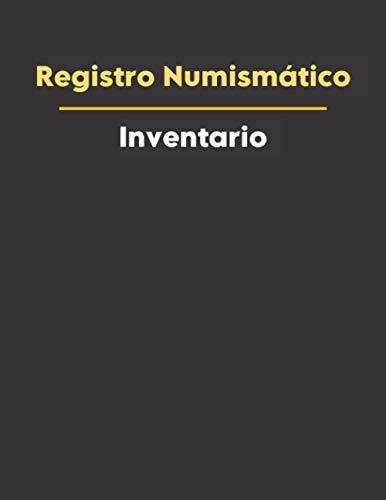 Registro Numismático: Libro para el registro de monedas para coleccionistas para catalogar tus colecciones - 150 páginas de tamaño grande - Cuaderno de colección de monedas