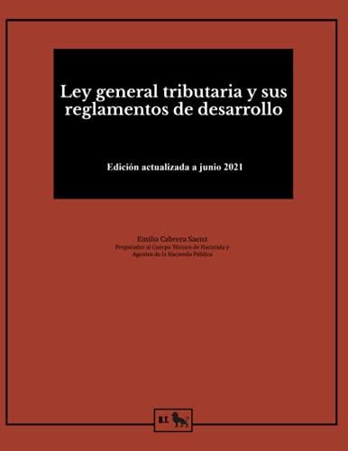 Ley general tributaria y sus reglamentos de desarrollo: para estudiantes y opositores