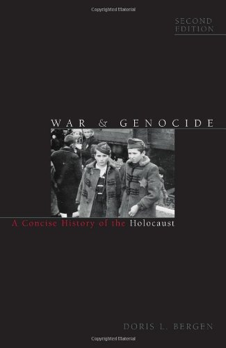 War and Genocide: A Concise History of the Holocaust...