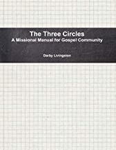 The Three Circles: A Missional Manual for Gospel Community