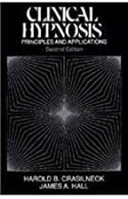 Clinical Hypnosis: Principles and Applications by Harold B. Crasilneck (1989-09-23)
