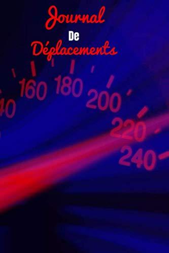 Journal de Déplacements: Suivi des frais kilométriques | Cahier de déplacements | Voiture-Moto | Particulier et Professionnel | Journal des dépenses | Petit Format | Comptabilité |