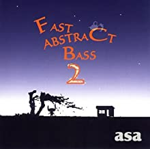 FAST ABSTRACT BASS 2
