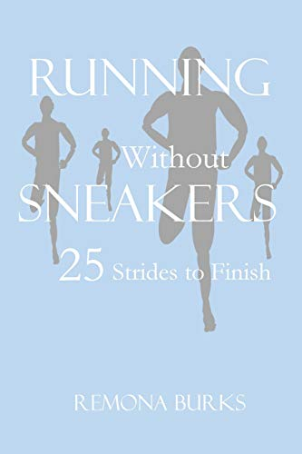 Running Without Sneakers: 25 Strides to Finish