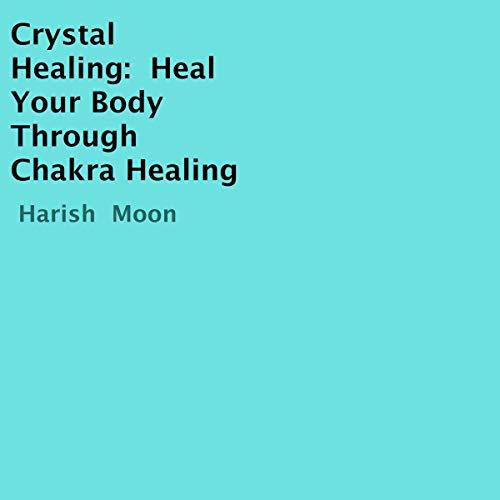Crystal Healing Audiobook By Harish Moon cover art