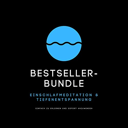 Listen Bestseller-Bundle - Einschlafmeditation & Tiefenentspannung: Einfach zu erlernen und sofort anzuwend audio book