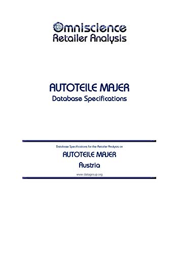 AUTOTEILE MAJER - Austria: Retailer Analysis Database Specifications (Omniscience Retailer Analysis - Austria Book 8466) (English Edition)