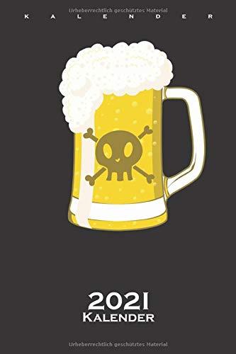 Piraten Bier mit Totenkopf Kalender 2021: Jahreskalender für Fans der Gesetzeslosen Seeräuber