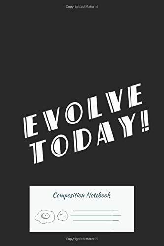 Composition Notebook: Bioshock – Evolve Today White 102 Pages | College Ruled Composition Notebook