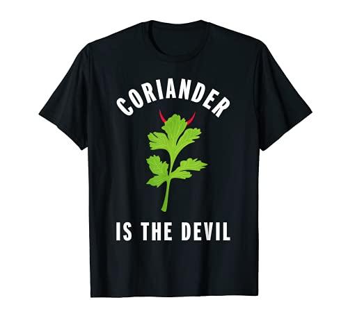 Koriander ist der Teufel | lustiges Geschenk für Cilantro Hater T-Shirt