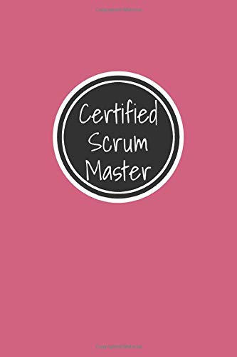 Certified Scrum Master: Agile Scrum Master Notebook Journal For Tracking Daily Scrum Activities Over 8 Sprints