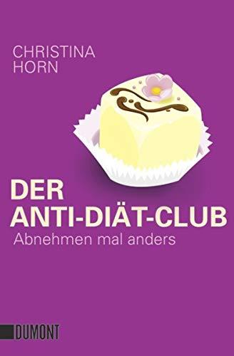 Der Anti-Diät-Club: Abnehmen mal anders