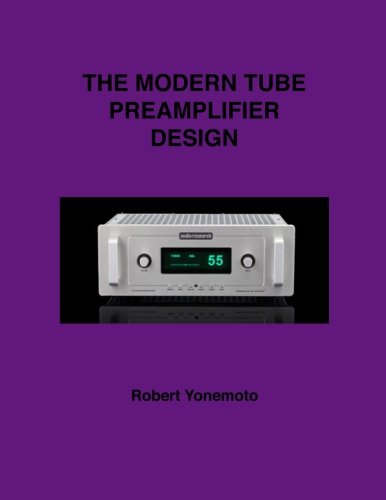 The Modern Tube Preamplifier Design (Desk Top Audio Reference)