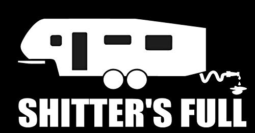 "Shitters Full 5th wheel sticker - Decal [WHITE] 5"" Funny RV Camper fifth Wheel Sticker, redwood, coachmen, keystone, crossroads, palomino, Forest River, Shitters Full, Christmas Vacation, Griswold"
