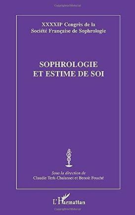 Sophrologie et estime de soi: XXXXIIe Congrès de la Société Française de Sophrologie