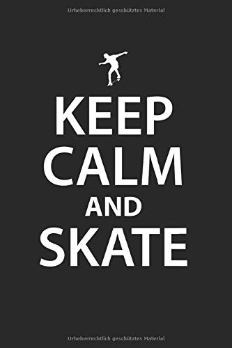 Keep Calm And Skate | Schlittschuh Trainings Notizen: Notizbuch A5 120 Seiten liniert