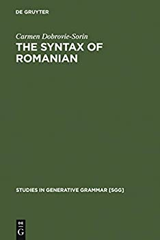 The Syntax of Romanian  Comparative Studies in Romance  Studies in Generative Grammar [SGG] Book 40