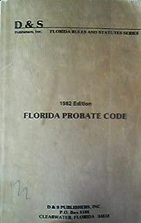 Florida Rules and Statutes Series: 1982 Florida Probate Code