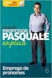Colecao prof. pasquale explica - emprego de pronom
